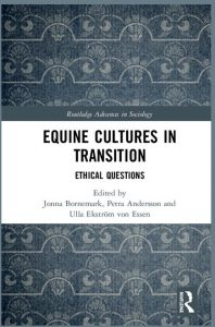 Cover of book: Equine Cultures in Transition, Ethical Questions, 1st Edition